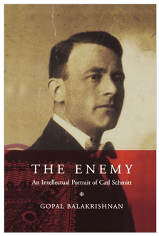 Current Reading: The Enemy: An Intellectual Portrait of Carl Schmitt by Gopal Balakrishnan