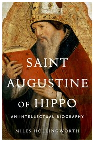 Books of Interest: Saint Augustine of Hippo An Intellectual Biography by Miles Hollingworth